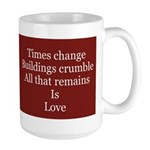 Love Remains Large Mug
