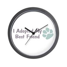 I Adopted My Best Friend Wall Clock