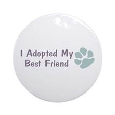 I Adopted My Best Friend Ornament (Round)
