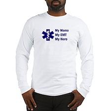 My Mama My EMT Long Sleeve T-Shirt