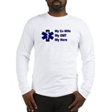 My Ex-Wife My EMT Long Sleeve T-Shirt