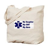 My Daughter My EMT Tote Bag