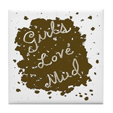 girls_love_mud Tile Coaster