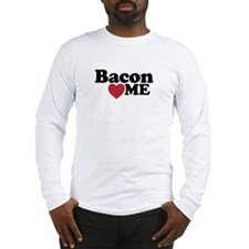 Bacon Loves ME Long Sleeve T-Shirt
