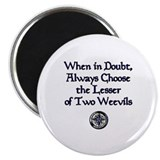 "The Lesser of Two Weevils 2.25"" Magnet (10 pack)"
