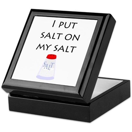 I put salt on my salt Keepsake Box