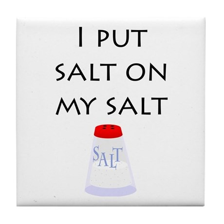 I put salt on my salt Tile Coaster
