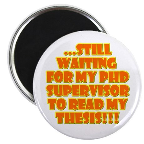"Waiting for my PhD supervisor 2.25"" Magnet (10 pac"