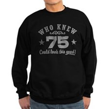 Funny 75th Birthday Sweatshirt