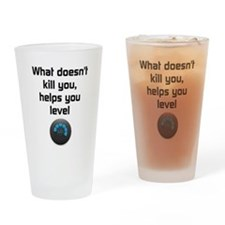 What Doesnt Kill You Drinking Glass