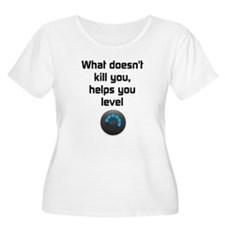 What Doesnt Kill You Plus Size T-Shirt