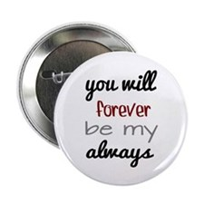 "Forever Always 2.25"" Button"