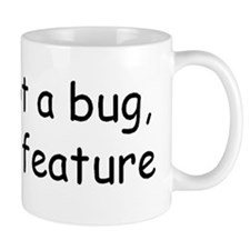 Its not a bug! Mugs