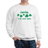 Cristal is my lucky charm Sweatshirt