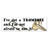 I've Got A Trombone Bumper Car Sticker