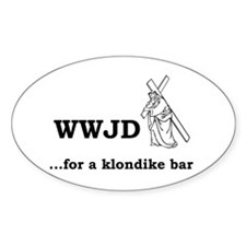 WWJD... for a klondike bar? Oval Decal