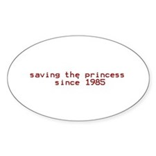 saving the princess since 198 Oval Decal