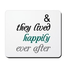 Happily Ever After Mousepad
