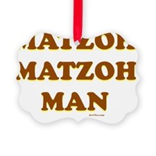 4-MAtzoh Man 2 flat Ornament