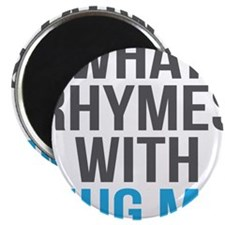 What Rhymes With Hug Me Magnet