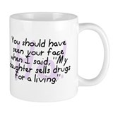 Daughter Sells Drugs Mug