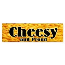 Cheesy & Proud Bumper Bumper Sticker