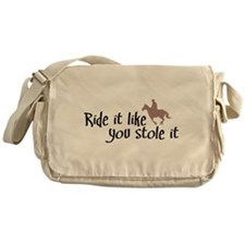 Ride it like you stole it Messenger Bag