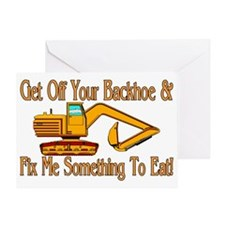 Get Off Your Backhoe Greeting Card
