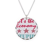 2-itstheeconomystupid Necklace