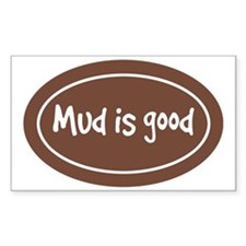 mud is good Decal