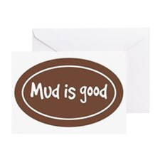 mud is good Greeting Card