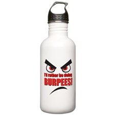 Id rather be doing BURPEES! Water Bottle