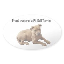 Proud owner of a Pit Bull Puppy Oval Decal