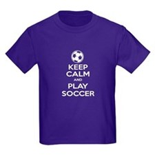 Keep Calm and Play Soccer - Ball T