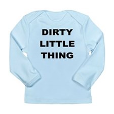 DIRTY LITTLE THING Long Sleeve T-Shirt