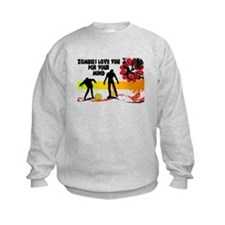 Zombies Love You For Your Mind Sweatshirt