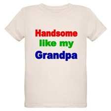 Handsome like my Grandpa T-Shirt