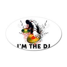 I'm The DJ Rockin The Turntables 20x12 Oval Wall D