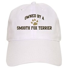 Smooth Fox Terrier: Owned Baseball Cap