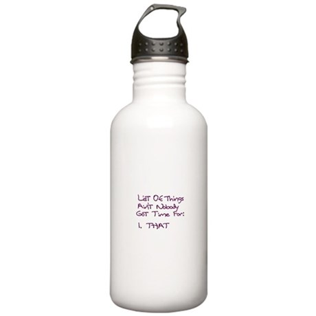List of Things Ain't Nobody Stainless Water Bottle
