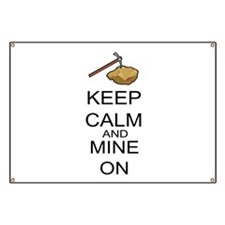 Keep Calm And Mine On Banner