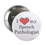 I Love my speech pathologist Button