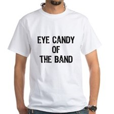 Eye Candy Of The Band Shirt