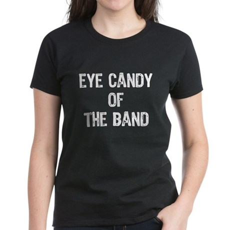 Eye Candy Of The Band Women's Dark T-Shirt