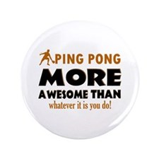 "Awesome Ping pong designs 3.5"" Button"