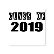 CLASS OF 2019 Sticker