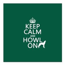 Keep Calm and Howl On (wolves) Square Car Magnet 3