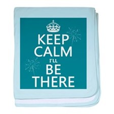 Keep Calm I'll Be There baby blanket