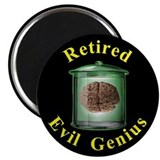 Retired Evil Genius Magnet