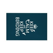 Keep Calm and Keep Birding Rectangle Magnet